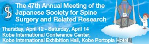 47th Annual Meeting of the Japanese Society for Spine Surgery and Related Research
