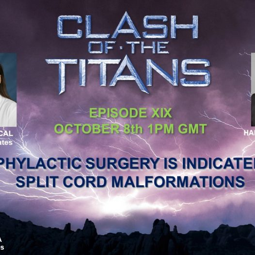 Announcing our next Clash of the Titans: Prophylactic surgery is indicated for split cord malformations