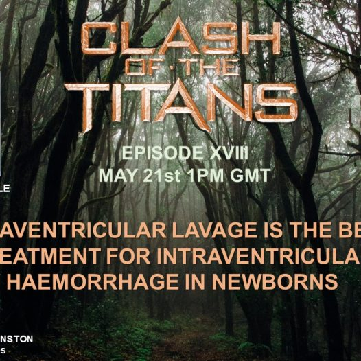 Our next Clash of the Titans: Intraventricular lavage is the best treatment for intraventricular haemorrhage in newborns